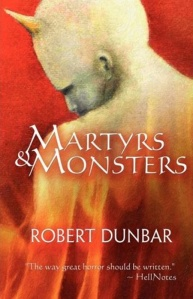 martyrs-and-monsters-by-robert-dunbar-large